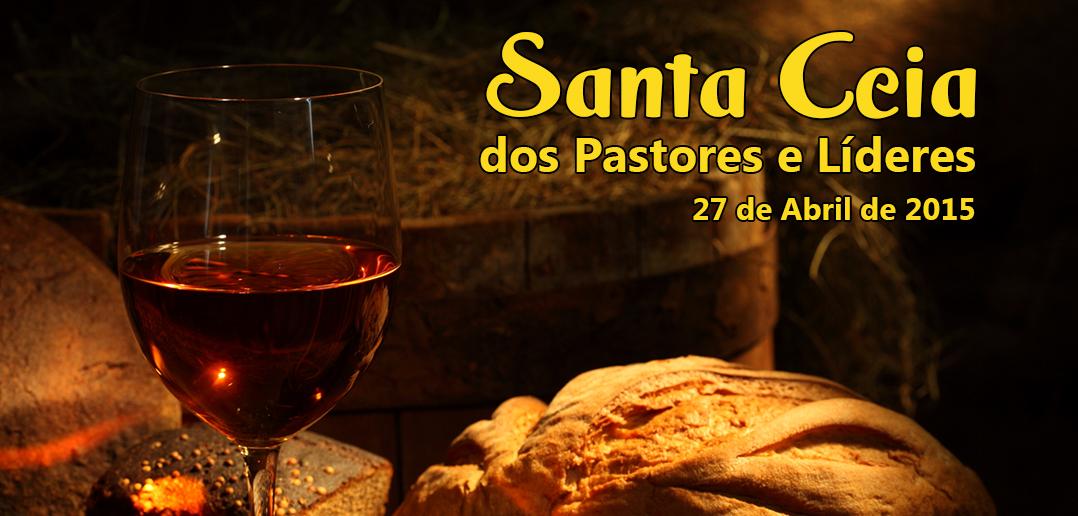 Santa Ceia dos Pastores e Líderes