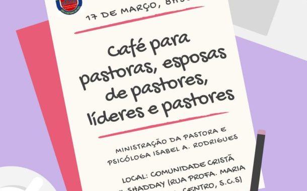 2º Café dos Pastores, Pastoras e Lideres