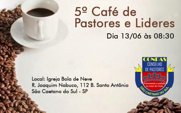5º Café de Pastores e Lideres de São Caetano do Sul